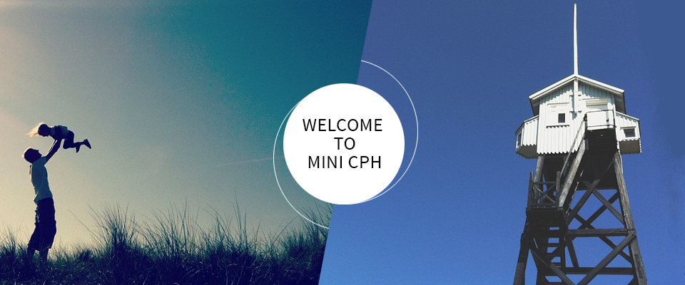 Welcome to Mini Copenhagen